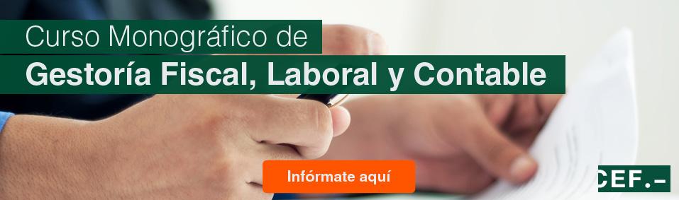 Curso Monográfico de Gestoría Fiscal, Laboral y Contable