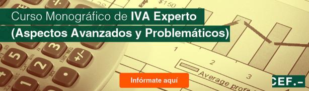Curso Monográfico de IVA Experto (Aspectos Avanzados y Problemáticos)