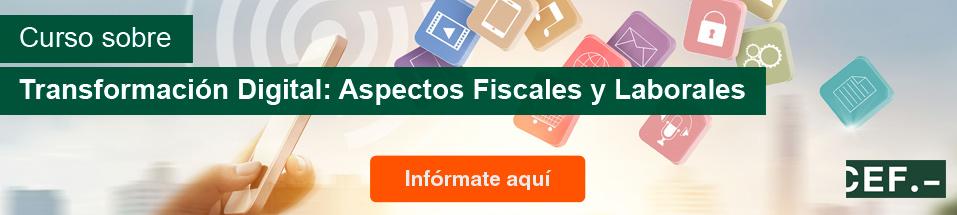 Curso sobre Transformación Digital: Aspectos Fiscales y Laborales