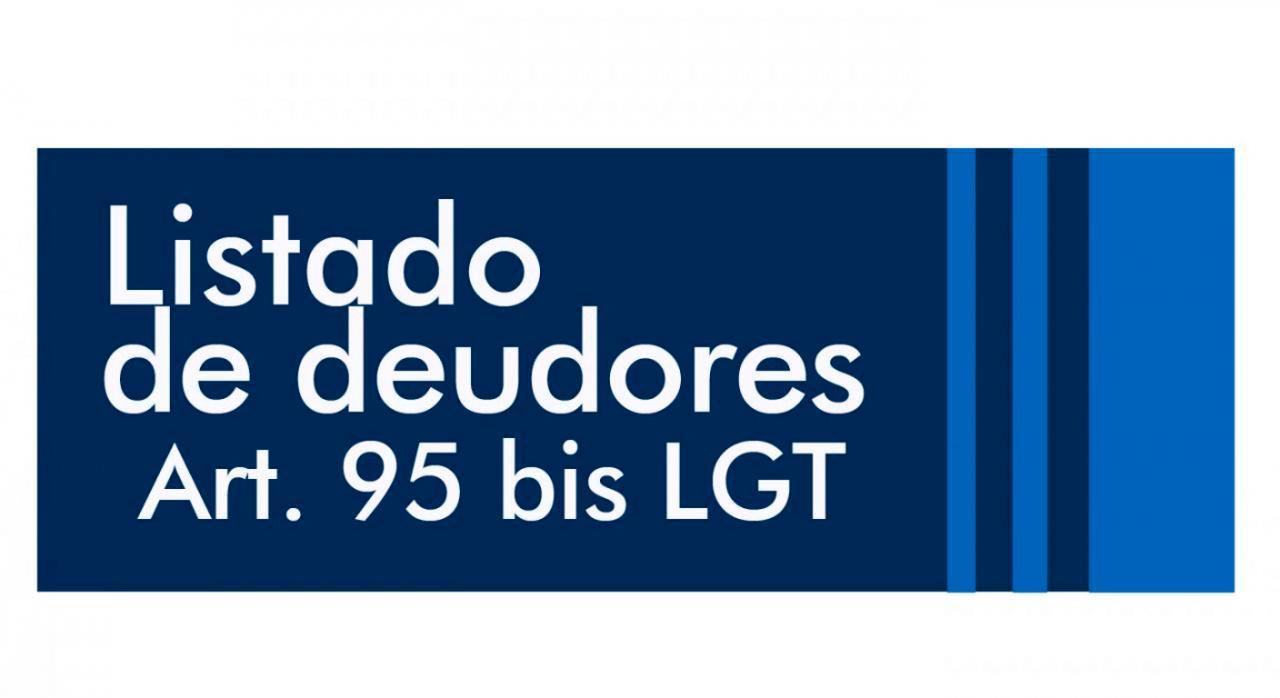"""Listado de deudores a la Hacienda Pública. Logo con la frase """"Listado de deudores. Art. 95 bis LGT"""""""